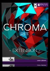 CHROMA RIFF – EXTENSION